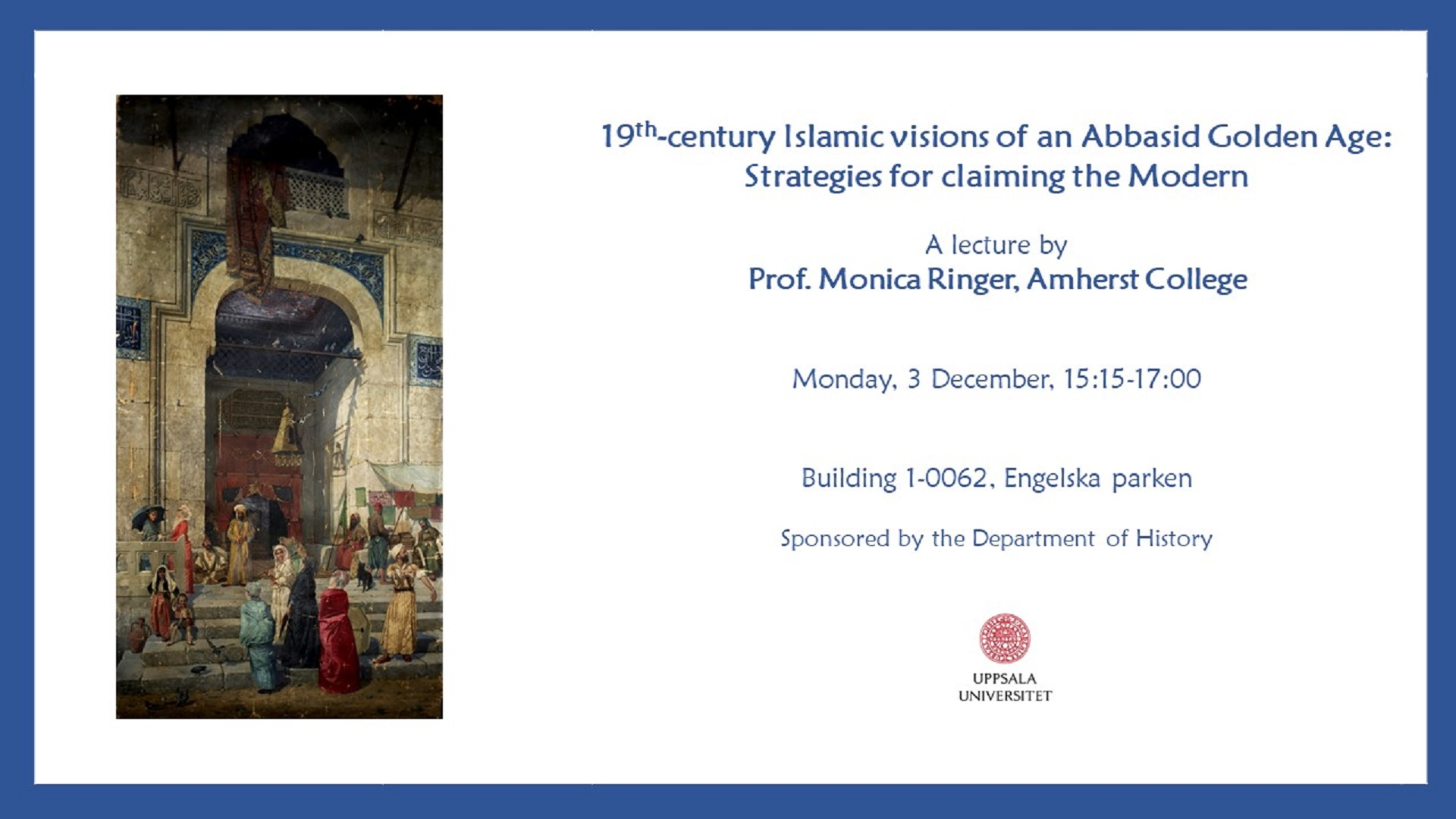 A lecture by Professor Monica Ringer: 19th-century Islamic visions of an Abbasid  Golden Age: Strategies for claiming the  Modern